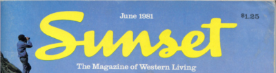 Sunset magazine June 1981, features the home of Barbara Lazaroff and Wolfgang Puck